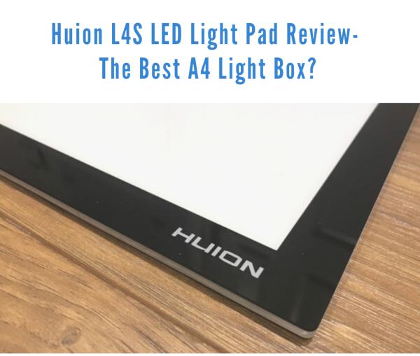 Huion L4S LED light pad review