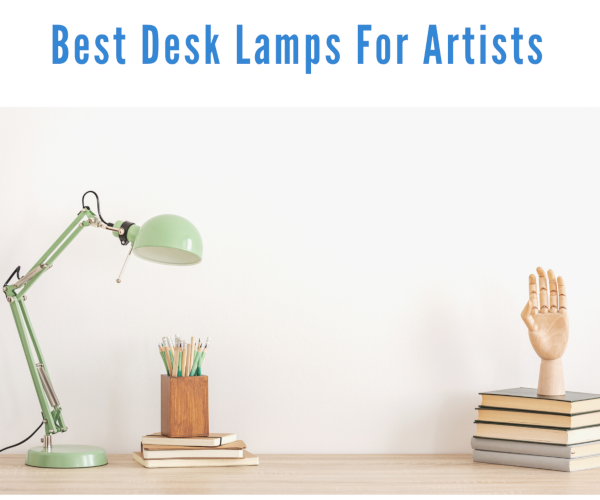 Best Desk Lamps For Artists And Drawing, Best Drawing Desk Lamp